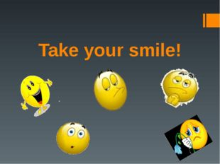 Take your smile!