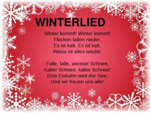 Winter kommt! Winter kommt! Flocken fallen nieder. Es ist kalt. Es ist kalt.