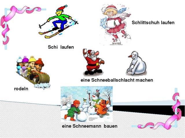 Schi laufen Schlittschuh laufen rodeln eine Schneeballschlacht machen eine Sc...