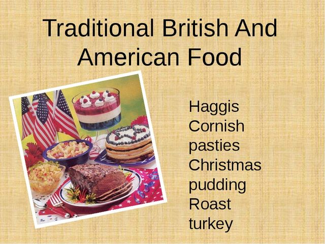 Traditional British And American Food Haggis Cornish pasties Christmas puddin...