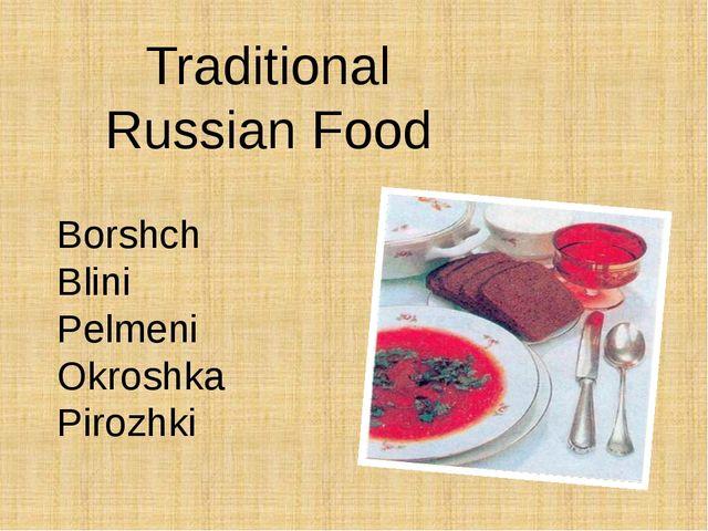 Traditional Russian Food Borshch Blini Pelmeni Okroshka Pirozhki