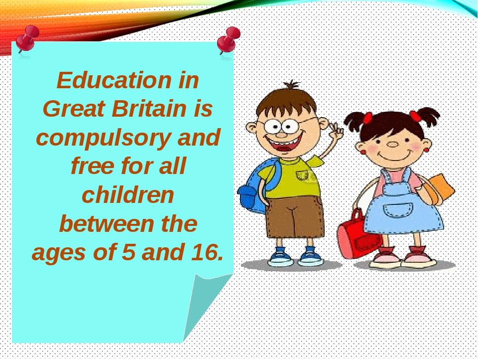 Education in Great Britain is compulsory and free for all children between th...
