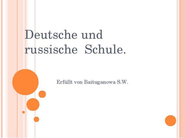 Deutsche und russische Schule. Erfüllt von Baituganowa S.W.