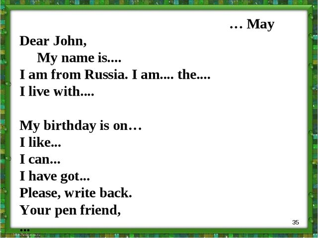 * … May Dear John, My name is.... I am from Russia. I am.... the.... I live w...