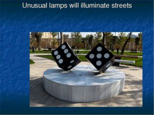Unusual lamps will illuminate streets