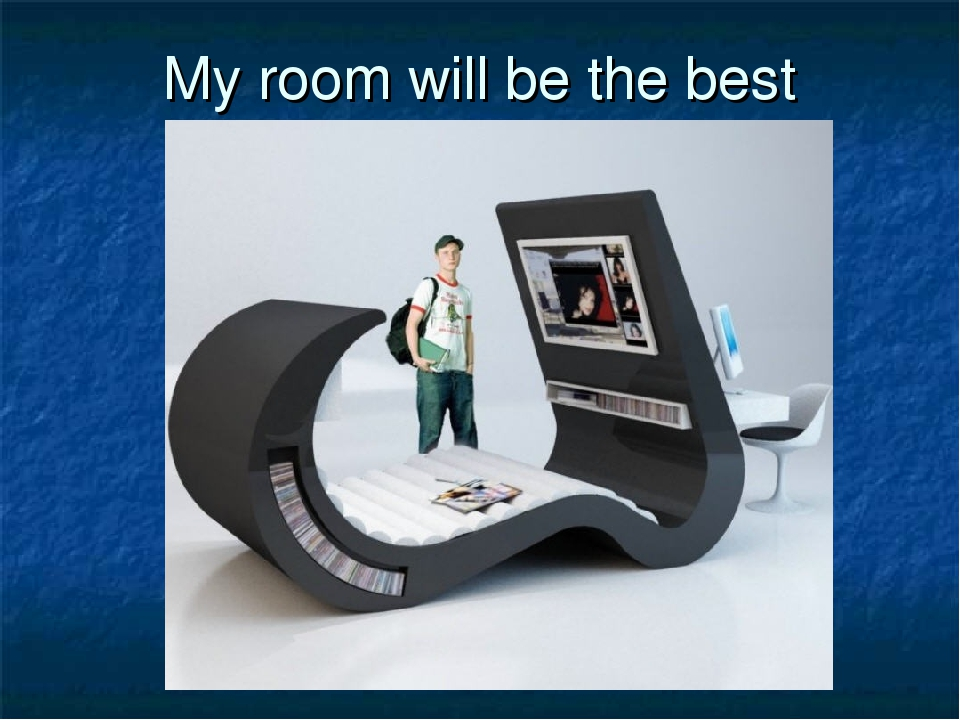 My room will be the best