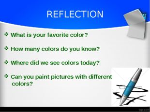 REFLECTION What is your favorite color? How many colors do you know? Where di