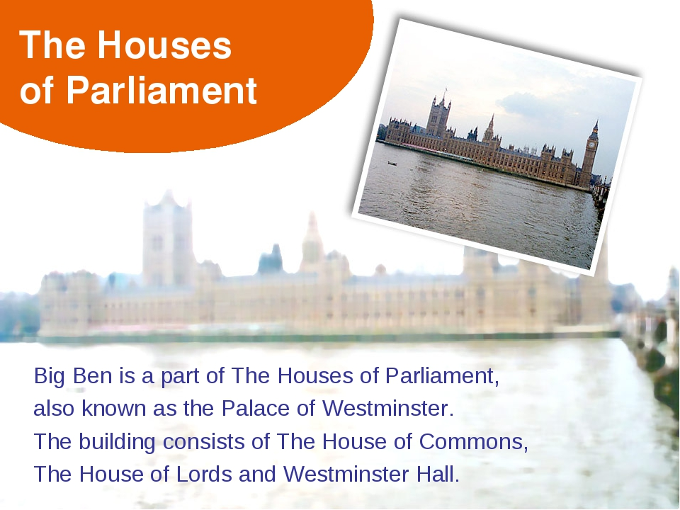 The Houses of Parliament Big Ben is a part of The Houses of Parliament, also...
