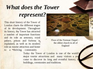 What does the Tower represent? Floor of the Norman Chapel – the oldest church