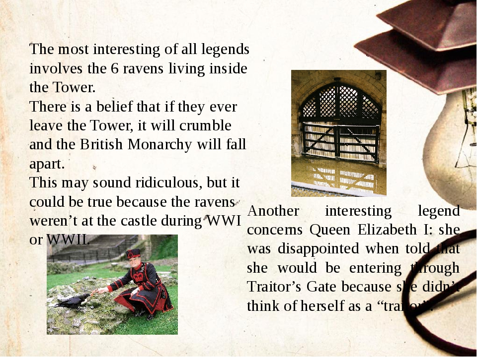 Another interesting legend concerns Queen Elizabeth I: she was disappointed...