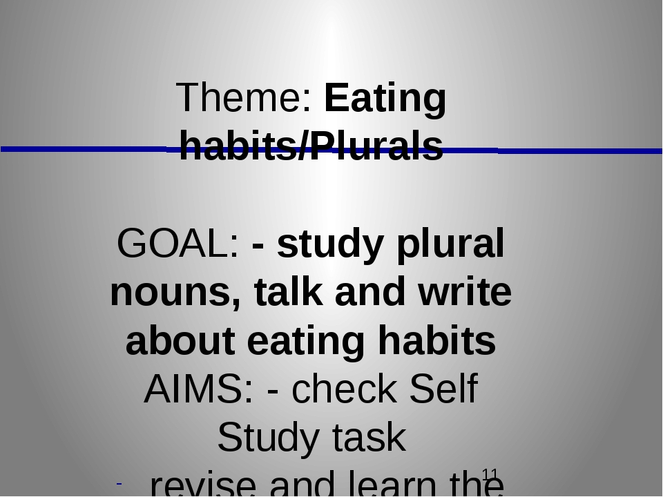 Theme: Eating habits/Plurals GOAL: - study plural nouns, talk and write abou...