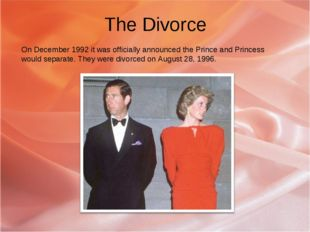 The Divorce On December 1992 it was officially announced the Prince and Princ