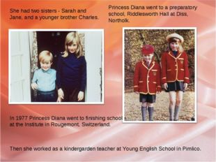 She had two sisters - Sarah and Jane, and a younger brother Charles. Princess