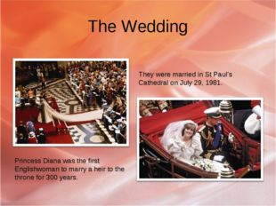 The Wedding They were married in St Paul's Cathedral on July 29, 1981. Prince