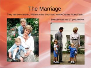 The Marriage They had two children, William Arthur Louis and Henry Charles Al