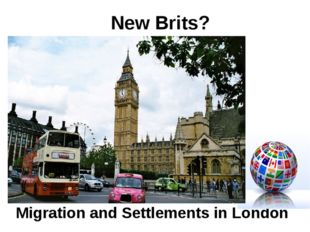 New Brits? Migration and Settlements in London