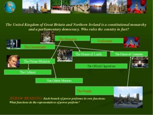 The United Kingdom of Great Britain and Northern Ireland is a constitutional