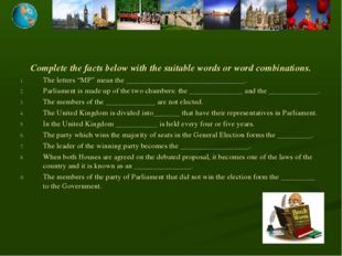 Complete the facts below with the suitable words or word combinations. The le
