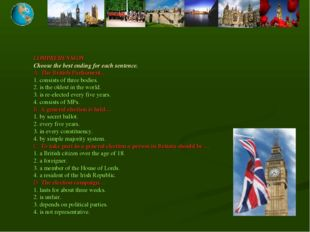 COMPREHENSION Choose the best ending for each sentence. A. The British Parlia