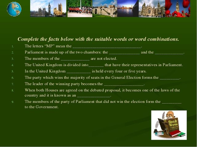 Complete the facts below with the suitable words or word combinations. The le...