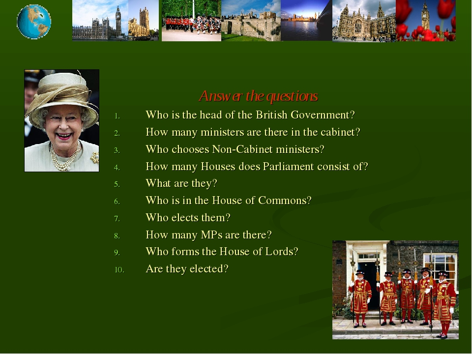Answer the questions Who is the head of the British Government? How many mini...