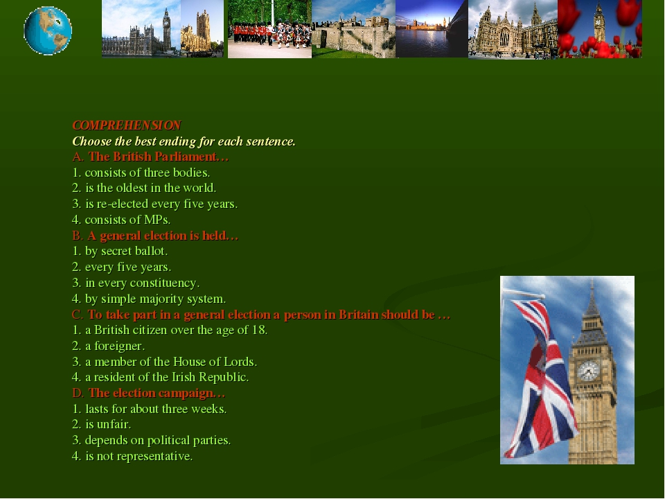 COMPREHENSION Choose the best ending for each sentence. A. The British Parlia...