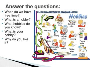 When do we have free time? What is a hobby? What hobbies do you know? What is