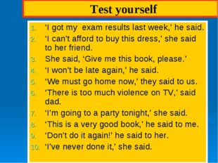 Test yourself 'I got my exam results last week,' he said. 'I can't afford to