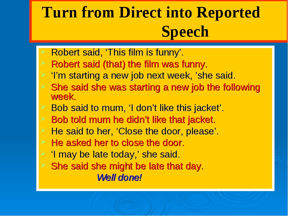 Turn from Direct into Reported Speech Robert said, 'This film is funny'. Rob...