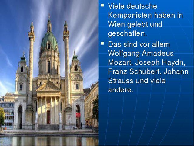Viele deutsche Komponisten haben in Wien gelebt und geschaffen. Das sind vor...