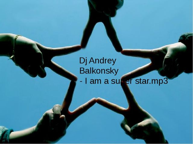 Dj Andrey Balkonsky - I am a super star.mp3