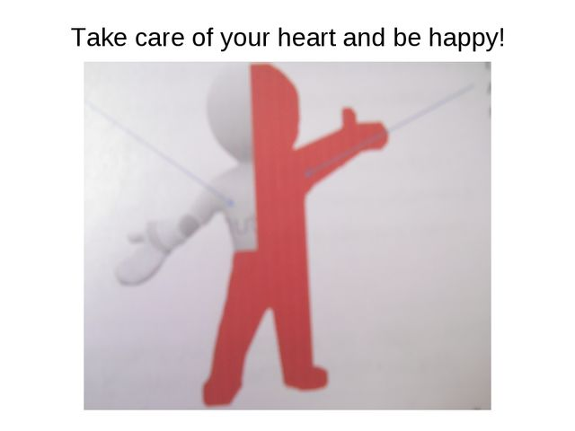 Take care of your heart and be happy!