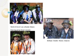 'BAKANALIA' are a Border Morris Dancing group from Leicester. Bethane Border