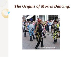 The Origins of Morris Dancing.