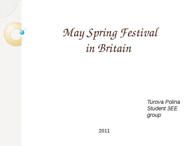 May Spring Festival in Britain Turova Polina Student 3EE group 2011