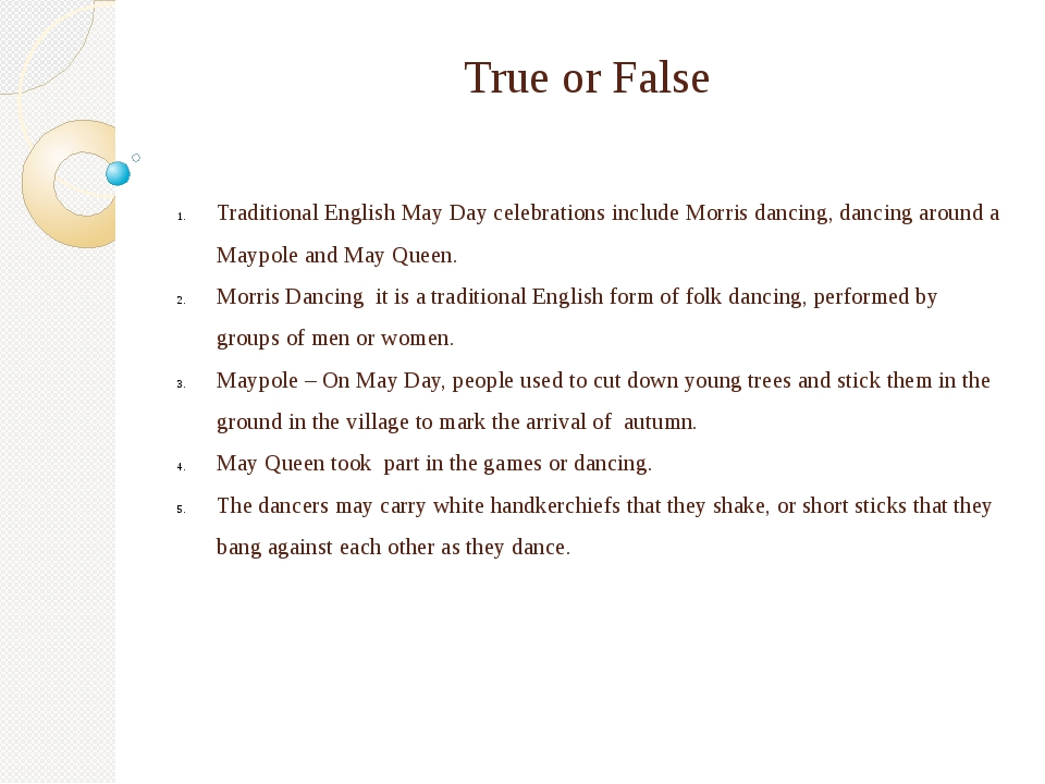True or False Traditional English May Day celebrations include Morris dancing...
