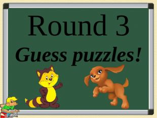 Round 3 Guess puzzles!