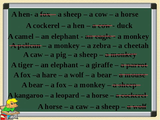 A hen- a fox – a sheep – a cow – a horse A cockerel – a hen – a cow - duck A...