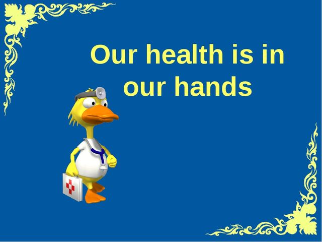 Our health is in our hands