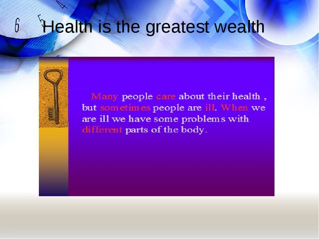 Неаlth is the greatest wealth