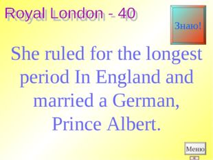 She ruled for the longest period In England and married a German, Prince Albe