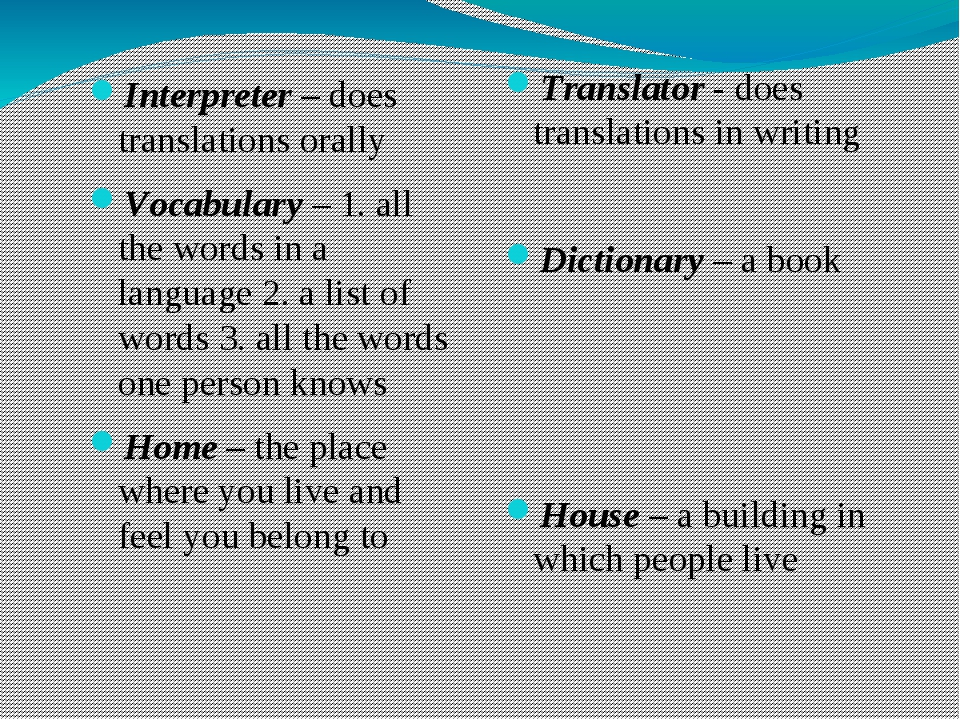 Interpreter – does translations orally Vocabulary – 1. all the words in a la...