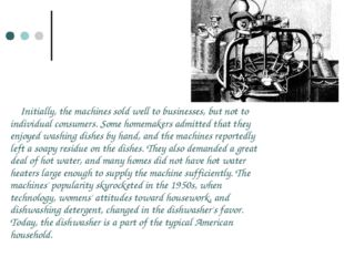 Initially, the machines sold well to businesses, but not to individual consum