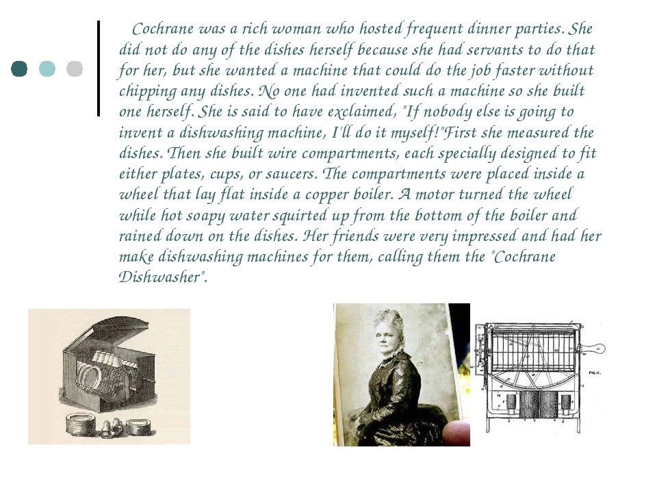 Cochrane was a rich woman who hosted frequent dinner parties. She did not do...