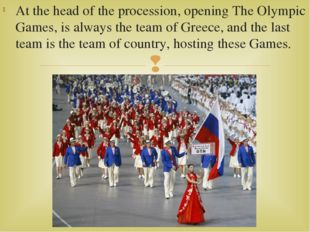 At the head of the procession, opening The Olympic Games, is always the team