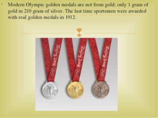 Modern Olympic golden medals are not from gold: only 1 gram of gold in 210 gr