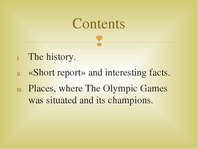 The history. «Short report» and interesting facts. Places, where The Olympic...