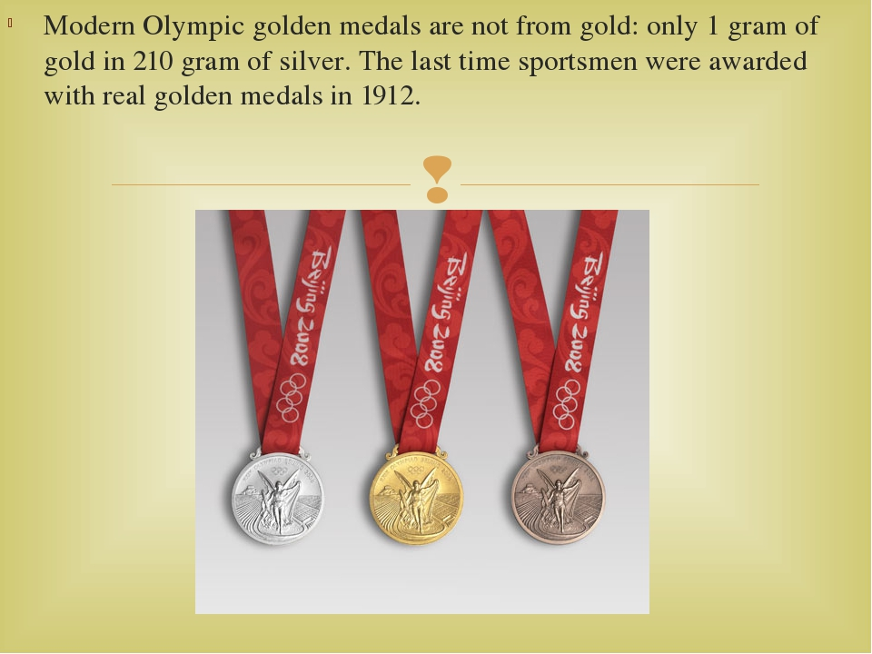 Modern Olympic golden medals are not from gold: only 1 gram of gold in 210 gr...