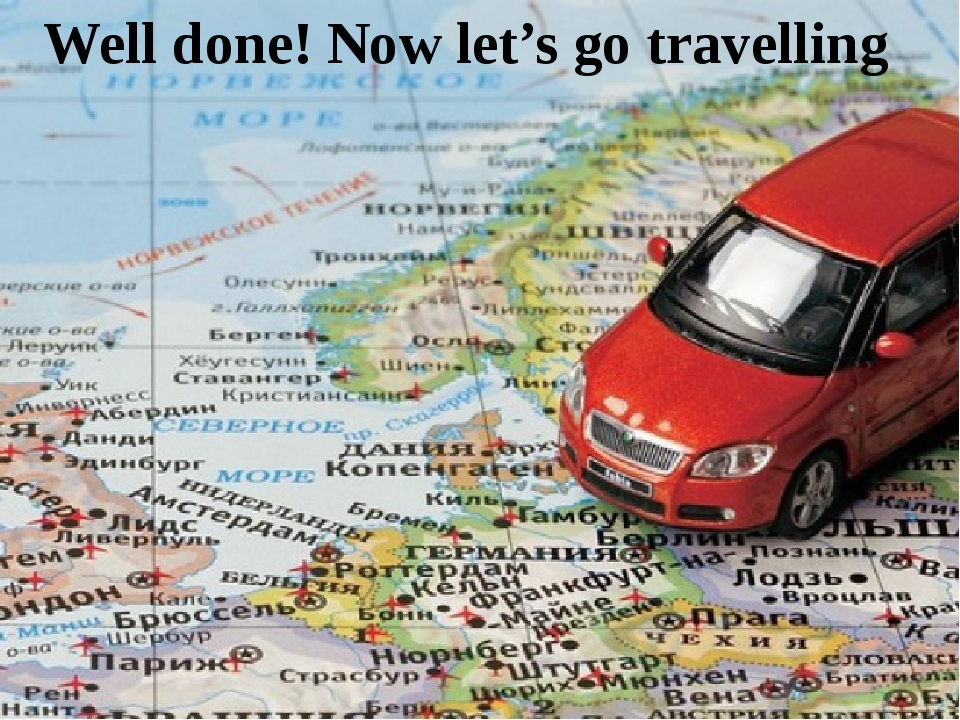 Well done! Now let's go travelling