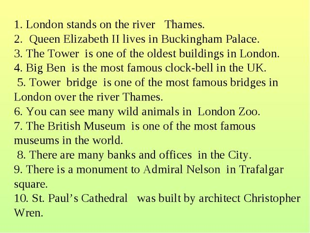 1. London stands on the river Thames. 2. Queen Elizabeth II lives in Bucking...